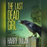 The Last Dead Girl, Harry Dolan