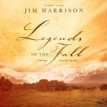 Legends of the Fall, Jim Harrison