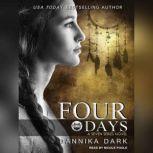 Four Days, Dannika Dark