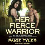 Her Fierce Warrior, Paige Tyler