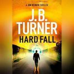 Hard Fall, J. B. Turner