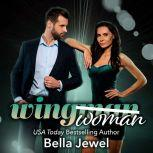 Wingman (Woman), Bella Jewel