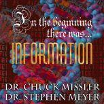In The Beginning There Was...Information, Chuck Missler and Dr. Stephen Meyer