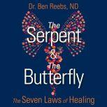 The Serpent and the Butterfly, Dr. Ben Reebs