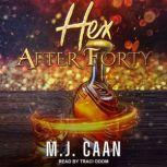 Hex after Forty, M.J. Caan