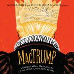 MacTrump A Shakespearean Tragicomedy of the Trump Administration, Part I, Ian Doescher