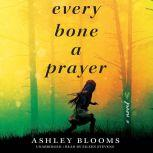Every Bone a Prayer, Ashley Blooms
