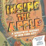 Inside the Apple A Streetwise History of New York City, James Nevius