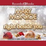 Right Beside You, Mary Monroe