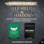 Summary Bundle: Self Help & History   Readtrepreneur Publishing: Includes Summary of Codependent No More & Summary of Dark Money, Readtrepreneur Publishing