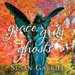 Grace, Grits and Ghosts: Southern Short Stories, Susan Gabriel