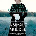 A Simple Murder A Kate Burkholder Short Story Collection, Linda Castillo