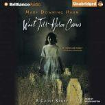 Wait Till Helen Comes A Ghost Story, Mary Downing Hahn