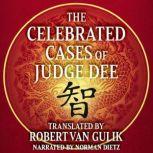 The Celebrated Cases of Judge Dee An Authentic Eighteenth-Century Chinese Detective Novel, Robert Van Gulik