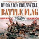 Battle Flag The Starbuck Chronicles, Vol. 4, Bernard Cornwell