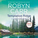Temptation Ridge A Virgin River Novel, Robyn Carr