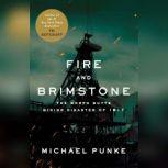 Fire and Brimstone The North Butte Mining Disaster of 1917, Michael Punke