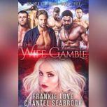 The Wife Gamble: Salinger Six Men of Alaska, Book 3, Frankie Love