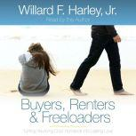 Buyers, Renters & Freeloaders Turning Revolving-Door Romance into Lasting Love, Willard F. Harley
