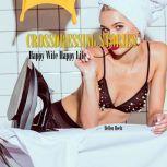 Crossdressing Stories Happy Wife Happy Life, Hellen Heels
