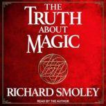 The Truth About Magic, Richard Smoley