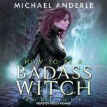 How To Be a Badass Witch, Michael Anderle