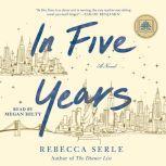 In Five Years A Novel, Rebecca Serle