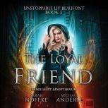 Loyal Friend, The, Michael Anderle
