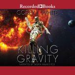 Killing Gravity, Corey J. White