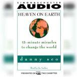 Heaven on Earth 15-Minute Miracles to Change the World, Danny Seo