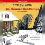 Who's Got Game? The Ant or the Grasshopper?, The Lion or the Mouse?, Poppy or the Snake?, Toni Morrison