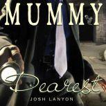 Mummy Dearest, Josh Lanyon