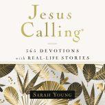 Jesus Calling, 365 Devotions with Real-Life Stories, with Full Scriptures, Sarah Young
