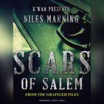 Scars of Salem The Grainger Files, Niles Manning
