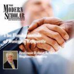 The Fundamentals of Business Etiquette, Robert A. Shutt
