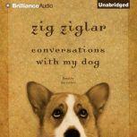 Conversations with My Dog, Zig Ziglar
