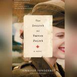 The Secret of Raven Point, Jennifer Vanderbes