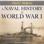 A Naval History of World War I, Paul G. Halpern