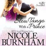 Slow Tango With a Prince, Nicole Burnham
