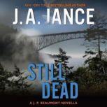 Still Dead A J.P. Beaumont Novella, J. A. Jance
