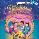 Pinkalicious: Dragon to the Rescue, Victoria Kann
