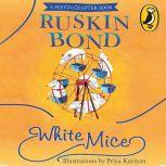 White Mice, Ruskin Bond