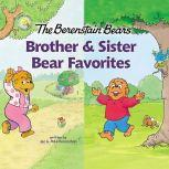 The Berenstain Bears Brother and Sister Bear Favorites 6 Books in 1, Jan Berenstain