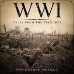 WW1: Tales from the Trenches, War History Journals