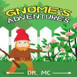 Gnome's Adventures Short Kids Story, Dr. MC