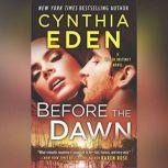 Before the Dawn A Novel of Romantic Suspense (Killer Instinct), Cynthia Eden