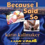 Because I Said So, Karin Kallmaker