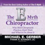 The E-Myth Chiropractor, Michael E. Gerber