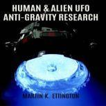 Human & Alien UFO Anti-Gravity Research, Martin K. Ettington