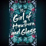 Girl of Hawthorn and Glass, The, Adan Jerreat-Poole